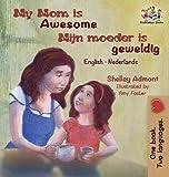 My Mom is Awesome (English Dutch children's book): Dutch book for kids (English Dutch Bilingual Collection) (Dutch Edition)