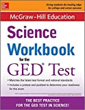 McGraw-Hill Education Science Workbook for the GED Test, McGraw-Hill Education Editors, 0071841482