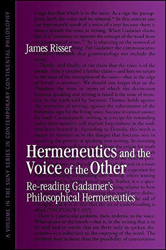 Hermeneutics and the Voice of the Other: Re-reading Gadamer's Philosophical Hermeneutics (SUNY series in Contemporary Continental Philosophy)