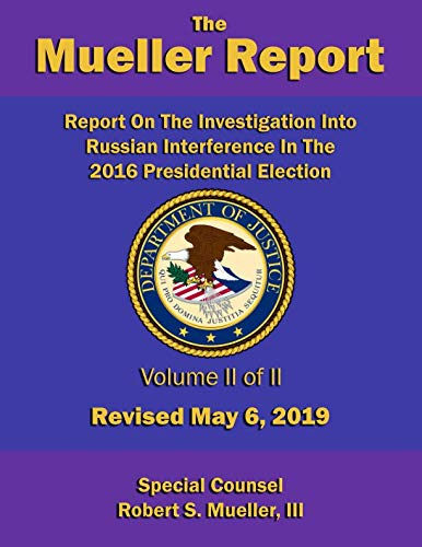 Report On The Investigation Into Russian Interference In The 2016 Presidential Election: Volume II of II (Redacted version) - Revised May 6, 2019 (Mueller Report (2019-05-06))