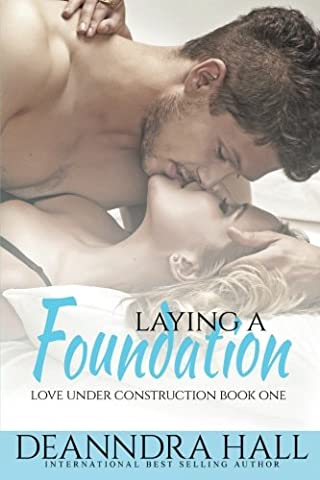 Laying a Foundation: Bonus Volume Includes The Groundbreaking (Love Under Construction) (Volume 1) (The Erotic Muse)