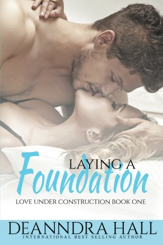 Laying a Foundation: Bonus Volume Includes The Groundbreaking (Love Under Construction) (Volume 1) by Celtic Muse Publishing, LLC