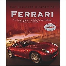 Cars Ultimate History Ferrari Parragon Books 9781407573199 Amazon Com Books