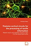 Thalamo-Cortical Circuits for the Processing of Tactile Information, Christiane Pudenz, 3639310063