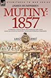 img - for Mutiny: 1857-Authentic Voices from the Indian Mutiny-First Hand Accounts of Battles, Sieges and Personal Hardships book / textbook / text book