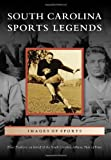 South Carolina Sports Legends (Images of Sports)