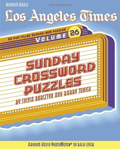 Download Los Angeles Times Sunday Crossword Puzzles, Volume 26 (The Los Angeles Times) PDF