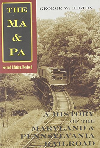 The Ma & Pa: A History of the Maryland & Pennsylvania ()