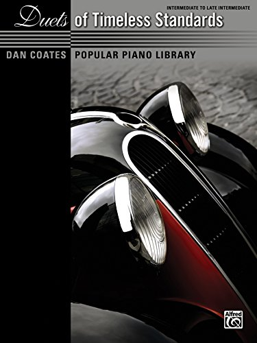 Dan Coates Popular Piano Library: Duets of Timeless Standards: Intermediate to Late Intermediate Piano Duet (1 Piano, 4 Hands)