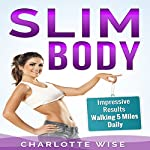 Slim Body: Impressive Results Walking 5 Miles Daily | Charlotte Wise