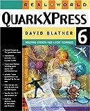 Real World QuarkXPress 6, David Blatner, 0321199596