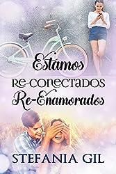 Estamos Reconectados Reenamorados (Reencuentros nº 2) (Spanish Edition)