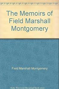 The Memoirs of Field Marshall Montgomery par Maréchal Montgomery