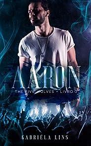 Aaron - Série The Five Wolves - Livro 2