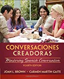 Conversaciones creadoras (with Premium Website, 2 terms (12 months) Printed Access Card) (World Languages)