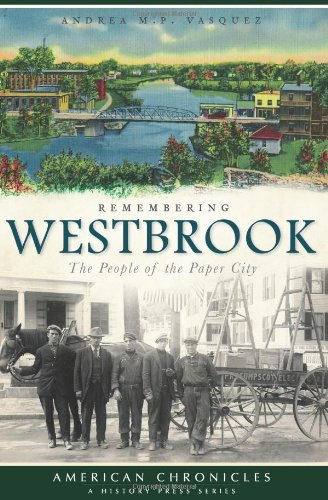 Remembering Westbrook:: The People of the Paper City (American Chronicles) pdf epub