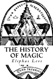 img - for The History of Magic: (A Timeless Classic) book / textbook / text book