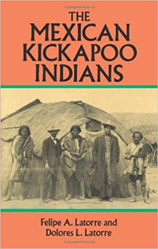 The Mexican Kickapoo Indians Native American Latorre Felipe A Latorre Dolores L 0800759267422 Books