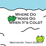 Where Do Frogs Go When it's Cold?
