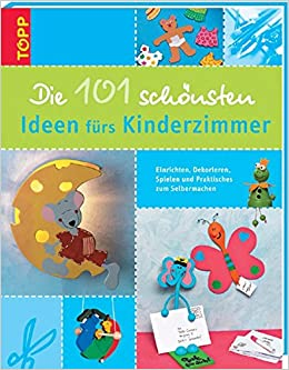 Die 101 schönsten Ideen fürs Kinderzimmer: Kinderzimmer einrichten ...