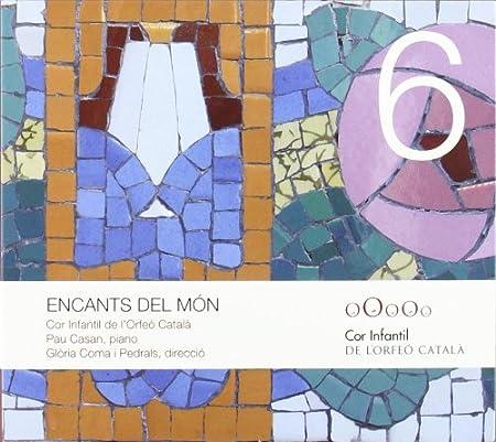 Encants Del Mon ; Casan, Coro Infantil Del Orfeon Catalan - Coma I Pedrals