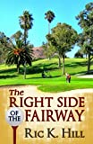The Right Side of the Fairway, Ric Hill, 1463759568