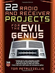 22 Radio and Receiver Projects for the Evil Genius by Thomas Petruzzellis (2007-09-24)