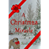 A Christmas Miracle: An uplifting Short Story (Christmas Miracle Series Book 1)