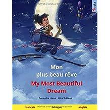 Mon plus beau rêve – My Most Beautiful Dream (français – anglais): Livre bilingue pour enfants à partir de 3-4 ans