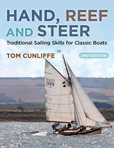 (Hand, Reef and Steer 2nd edition: Traditional Sailing Skills for Classic Boats)