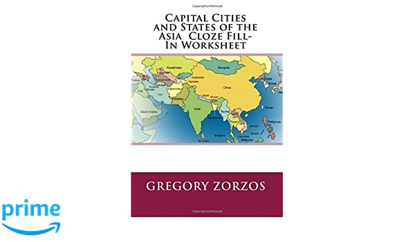 Capital Cities And States Of The Asia Cloze Fill In Worksheet