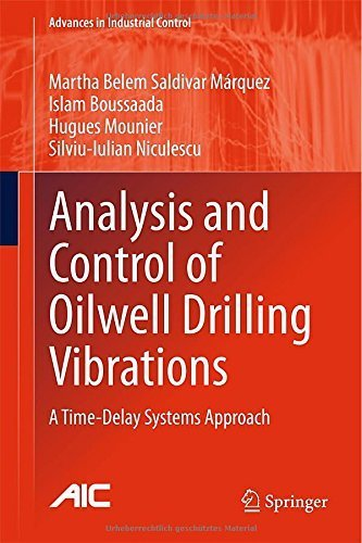 Analysis and Control of Oilwell Drilling Vibrations: A Time-Delay Systems Approach (Advances in Industrial Control) 2015 edition by Saldivar Marquez, Martha Belem, Boussaada, Islam, Mounier, H (2015) Hardcover