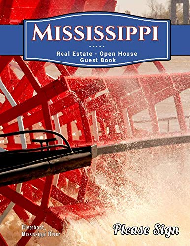 Mississippi Real Estate Open House Guest Book: Spaces for guests' names, phone numbers, email addresses and Real Estate Professional's notes. by Guest Book Girl