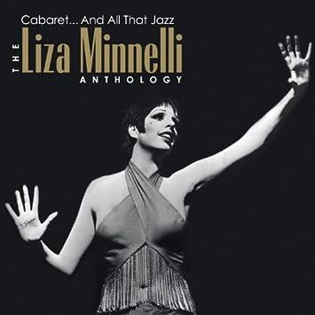 Liza Minnelli Cabaret All That Jazz The Liza Minnelli Anthology
