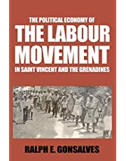 The Political Economy of the Labour Movement in St. Vincent and the Grenadines