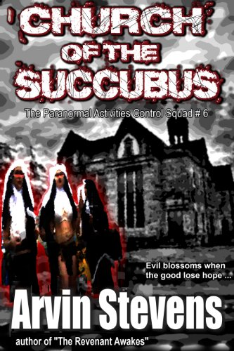 Church of the Succubus (The Paranormal Activities Control Squad Book 6)