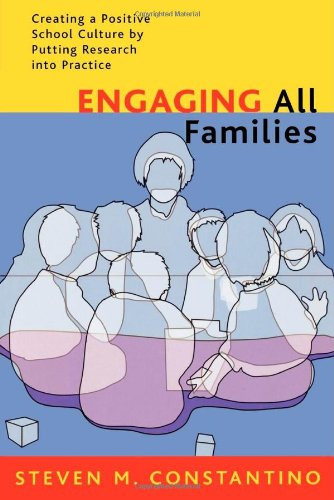 Engaging All Families: Creating a Positive School Culture by Putting Research Into Practice