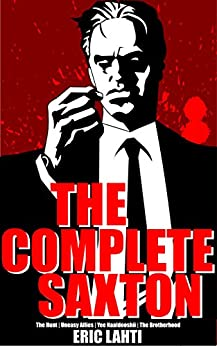 The Complete Saxton by [Lahti, Eric]