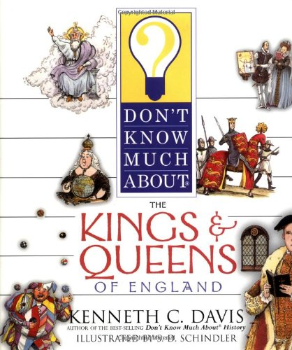 Don't Know Much About the Kings and Queens of England by HarperCollins