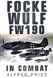Focke Wulf, Alfred Price, 075245207X