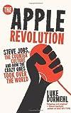 The Apple Revolution, Luke Dormehl, 0753540622