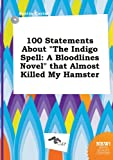download ebook 100 statements about the indigo spell: a bloodlines novel that almost killed my hamster pdf epub