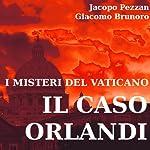 I misteri del vaticano: il caso orlandi [The Mysteries of the Vatican: The Orlandi Case] | Giacomo Brunoro,Jacopo Pezzan