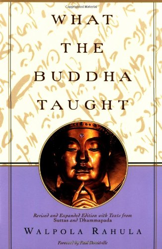 What the Buddha Taught: Revised and Expanded Edition with Texts from Suttas and Dhammapada [Walpola Rahula] (Tapa Blanda)
