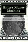 Hitler's Money Machine: How Great Companies Stopped Worrying and Learned to Love the Reichsmark