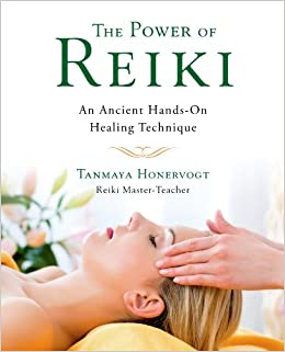 The Power of Reiki: An Ancient Hands-On Healing Technique: Tanmaya
