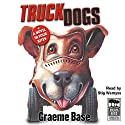 TruckDogs Audiobook by Graeme Base Narrated by Stig Wemyss