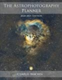 The Astrophotography Planner: 2020-2021 Edition