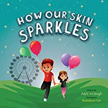 How Our Skin Sparkles: A Growth Mindset Children's Book for Global Citizens About Acceptance (Empowerment Series)