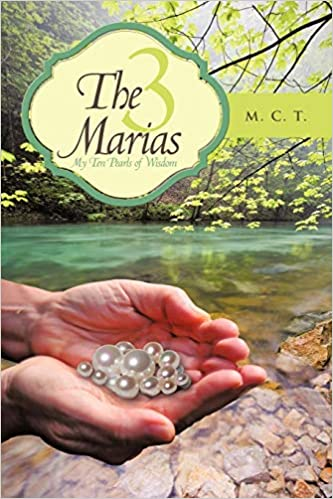 The 3 Marias: My Ten Pearls of Wisdom